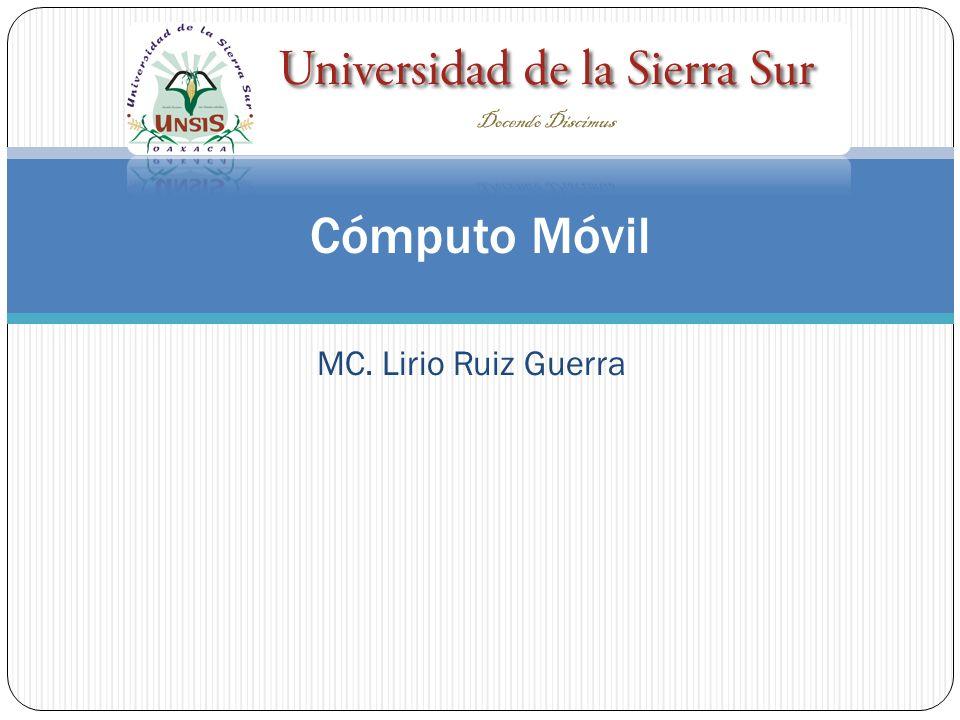 MC. Lirio Ruiz Guerra Cómputo Móvil