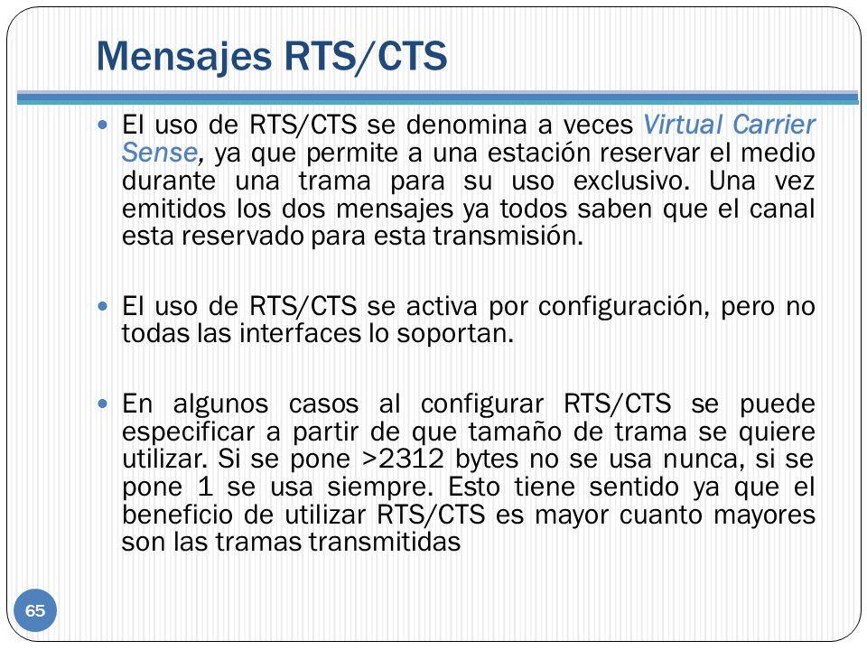 Mensajes RTS/CTS El uso de RTS/CTS se denomina a veces Virtual Carrier Sense, ya que permite a una estación reservar el medio durante una trama para su uso exclusivo.