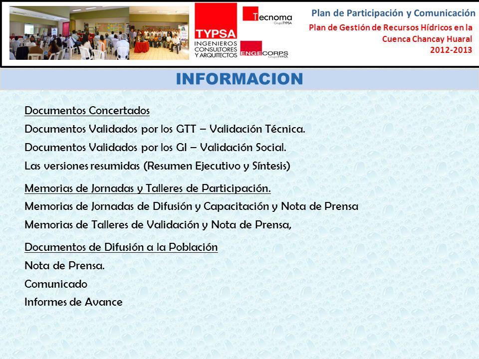 Formulación del Plan Participativo de Gestión de Recursos Hídricos en la Cuenca Chancay-Lambayeque 2012-2013 INFORMACION Documentos Concertados Documentos Validados por los GTT – Validación Técnica.