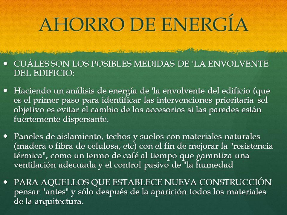 AHORRO DE ENERGÍA CUÁLES SON LOS POSIBLES MEDIDAS DE 'LA ENVOLVENTE DEL EDIFICIO: CUÁLES SON LOS POSIBLES MEDIDAS DE 'LA ENVOLVENTE DEL EDIFICIO: Haci