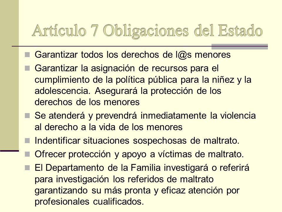 Garantizar todos los derechos de l@s menores Garantizar la asignación de recursos para el cumplimiento de la política pública para la niñez y la adole