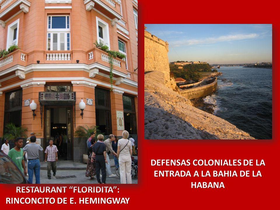RESTAURANT FLORIDITA: RINCONCITO DE E. HEMINGWAY DEFENSAS COLONIALES DE LA ENTRADA A LA BAHIA DE LA HABANA