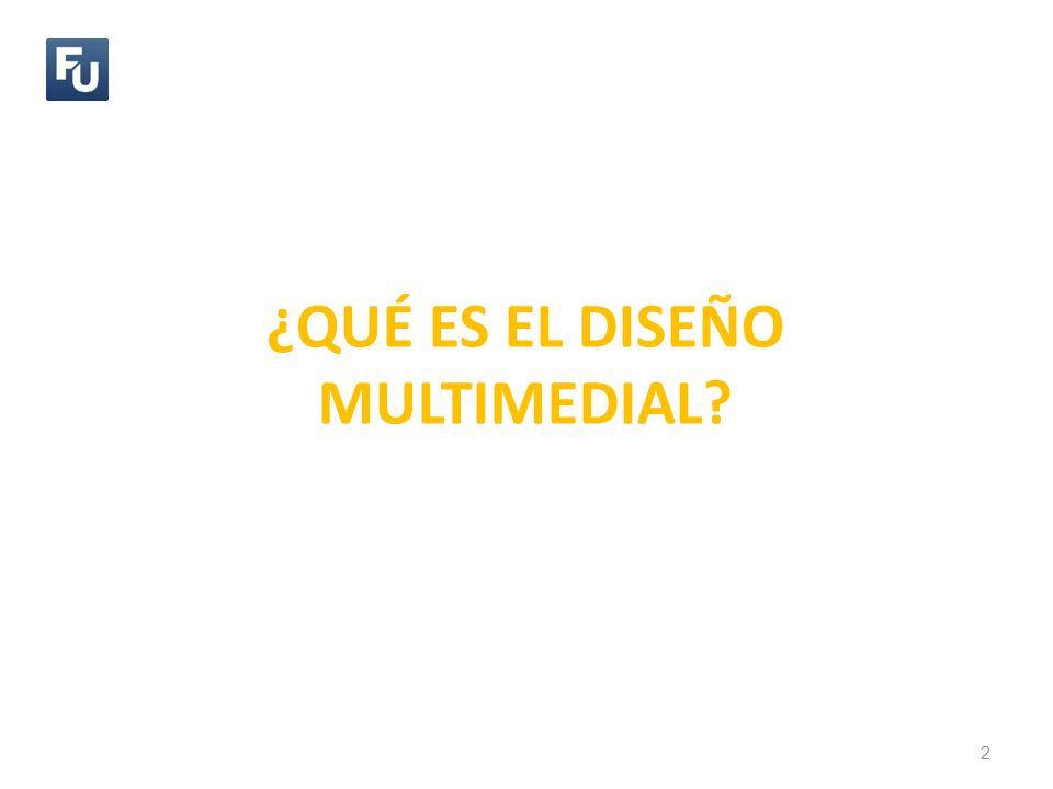 ¿QUÉ ES EL DISEÑO MULTIMEDIAL 2