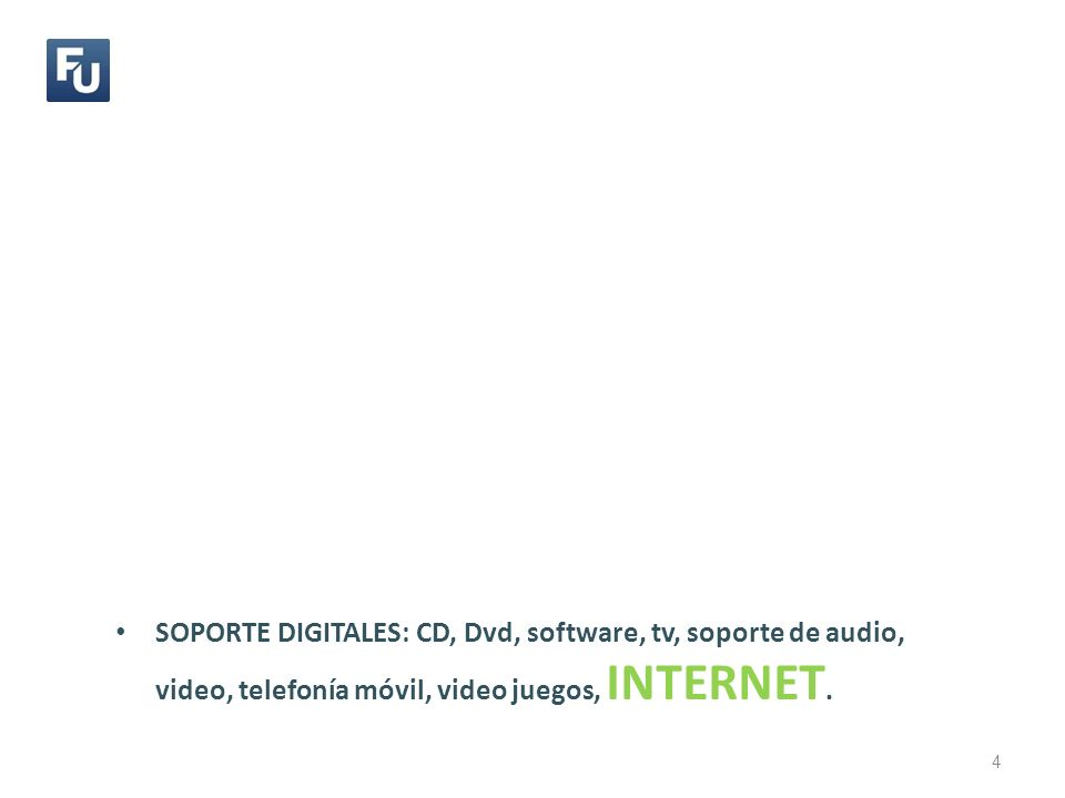 SOPORTE DIGITALES: CD, Dvd, software, tv, soporte de audio, video, telefonía móvil, video juegos, INTERNET.