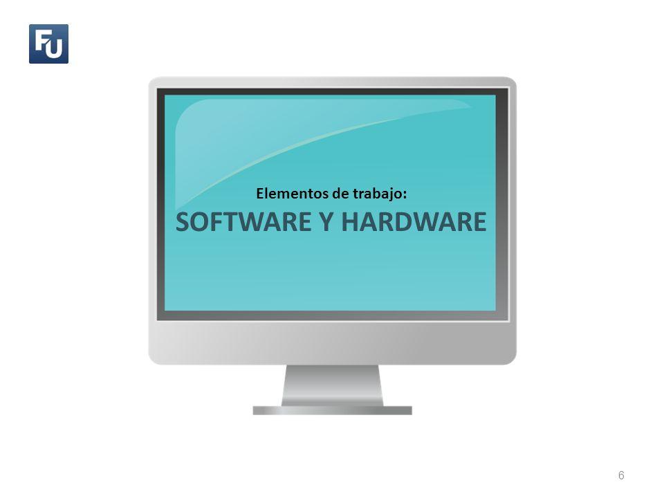 Elementos de trabajo: SOFTWARE Y HARDWARE 6