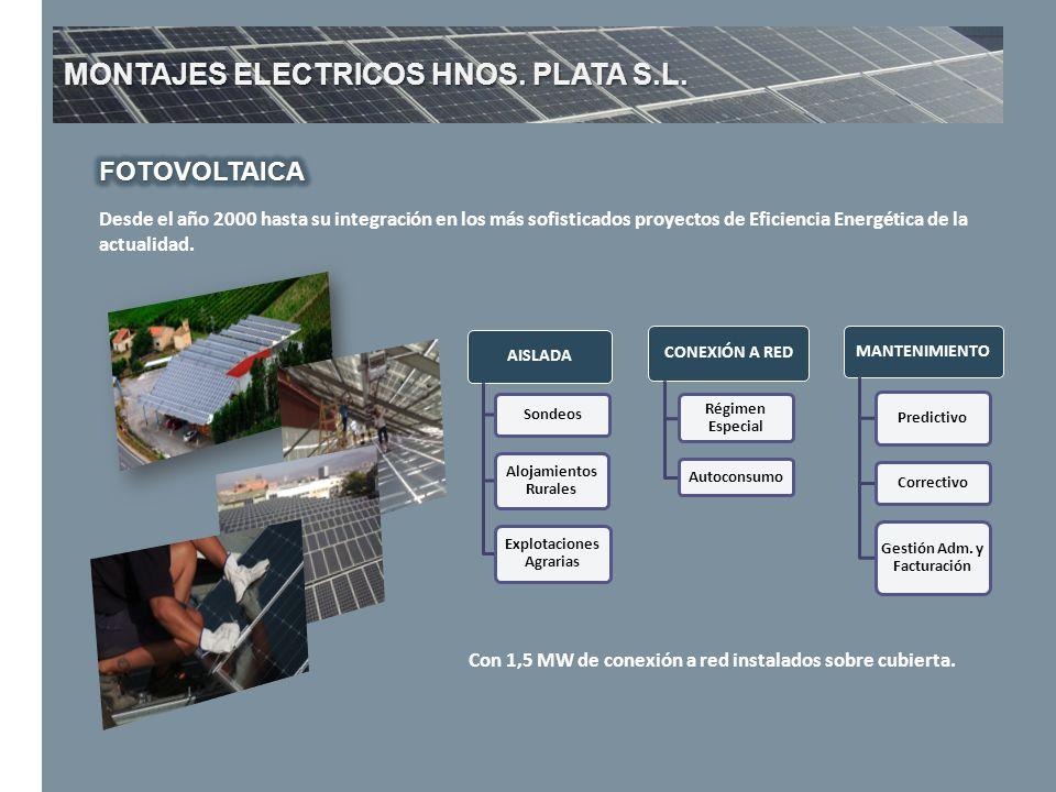 MONTAJES ELECTRICOS HNOS. PLATA S.L. Desde el año 2000 hasta su integración en los más sofisticados proyectos de Eficiencia Energética de la actualida