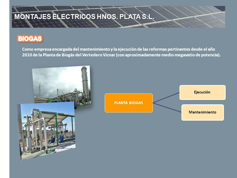 MONTAJES ELECTRICOS HNOS. PLATA S.L. Como empresa encargada del mantenimiento y la ejecución de las reformas pertinentes desde el año 2010 de la Plant