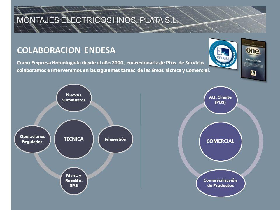 MONTAJES ELECTRICOS HNOS. PLATA S.L. COLABORACION ENDESA Como Empresa Homologada desde el año 2000, concesionaria de Ptos. de Servicio, colaboramos e