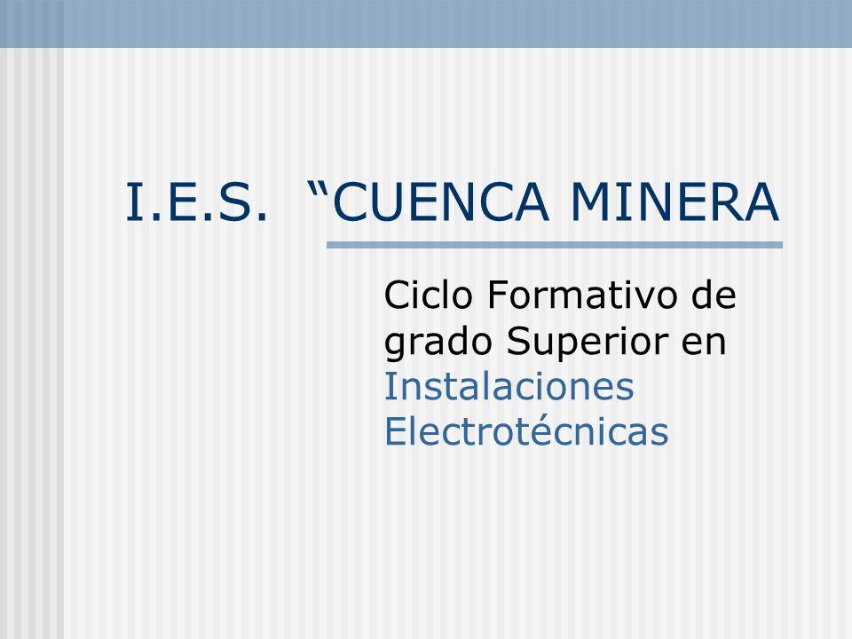I.E.S. CUENCA MINERA Ciclo Formativo de grado Superior en Instalaciones Electrotécnicas
