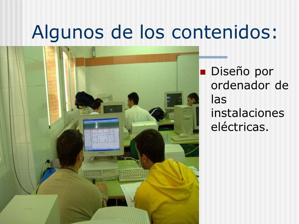 Algunos de los contenidos: Diseño por ordenador de las instalaciones eléctricas.
