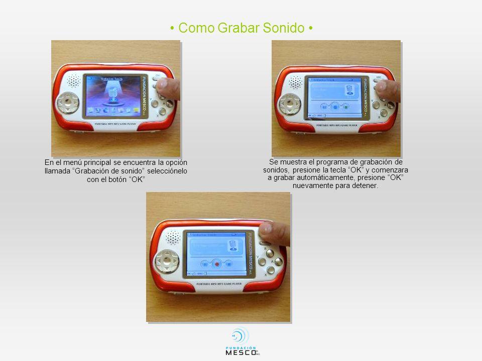 Como Grabar Sonido En el menú principal se encuentra la opción llamada Grabación de sonido selecciónelo con el botón OK Se muestra el programa de grab