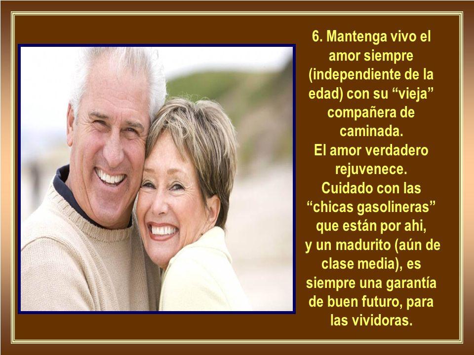 6.Mantenga vivo el amor siempre (independiente de la edad) con su vieja compañera de caminada.