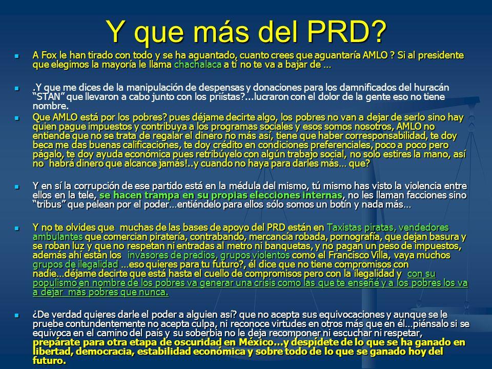 Y que del PRD?... A quién le explotó en la cara el señor de las ligas, Bejarano, su brazo político? A quién le explotó en la cara el señor de las liga
