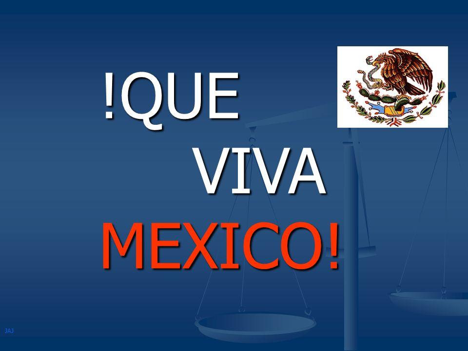 !QUE VIVA MEXICO!