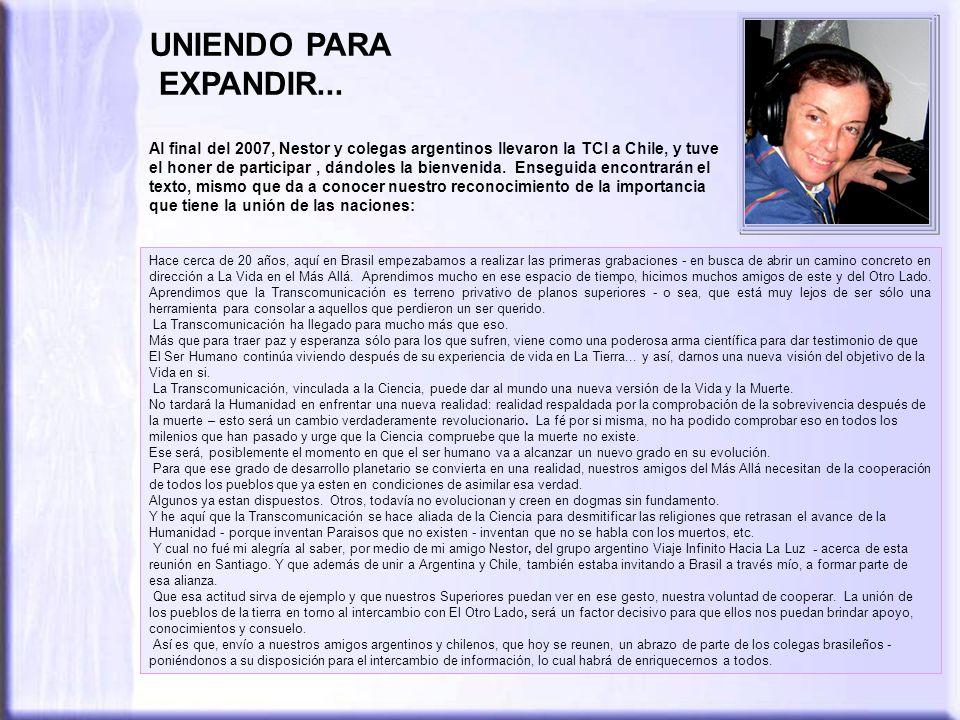 Al final del 2007, Nestor y colegas argentinos llevaron la TCI a Chile, y tuve el honer de participar, dándoles la bienvenida.
