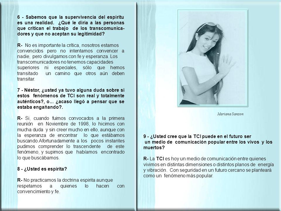Mariana Sanzon 9 - ¿Usted cree que la TCI puede en el futuro ser un medio de comunicación popular entre los vivos y los muertos.