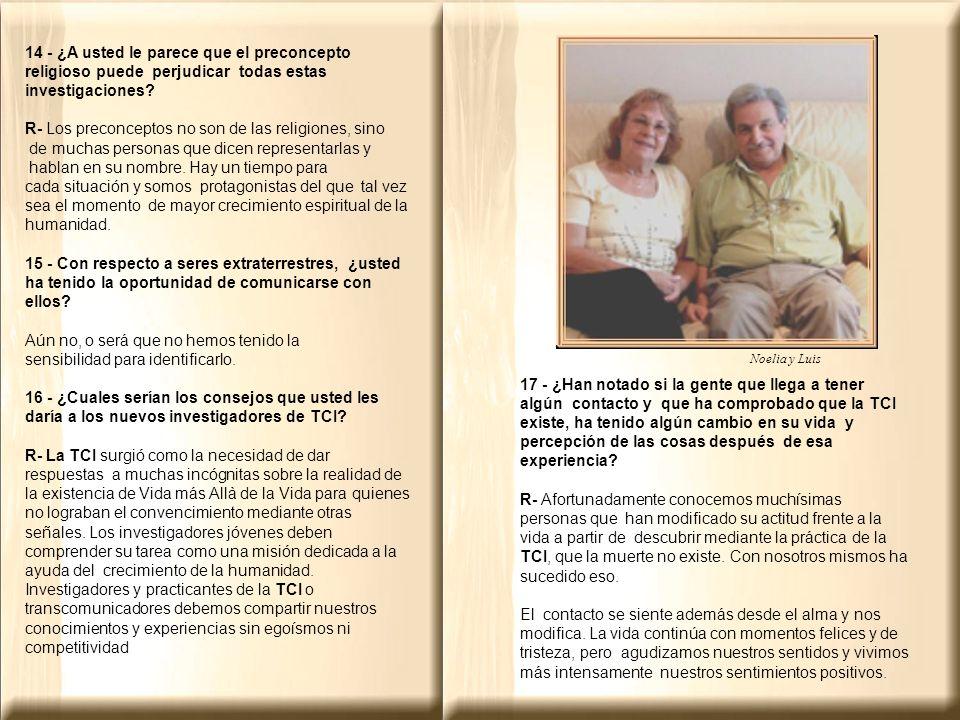 Noelia y Luis 14 - ¿A usted le parece que el preconcepto religioso puede perjudicar todas estas investigaciones.