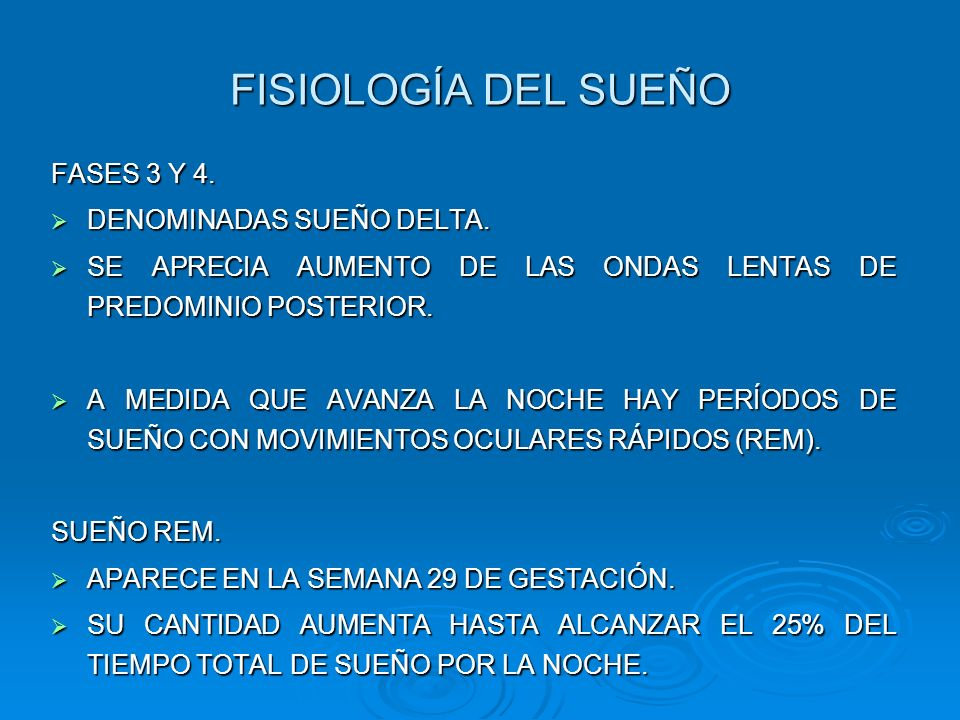 FISIOLOGÍA DEL SUEÑO FASES 3 Y 4. DENOMINADAS SUEÑO DELTA. DENOMINADAS SUEÑO DELTA. SE APRECIA AUMENTO DE LAS ONDAS LENTAS DE PREDOMINIO POSTERIOR. SE