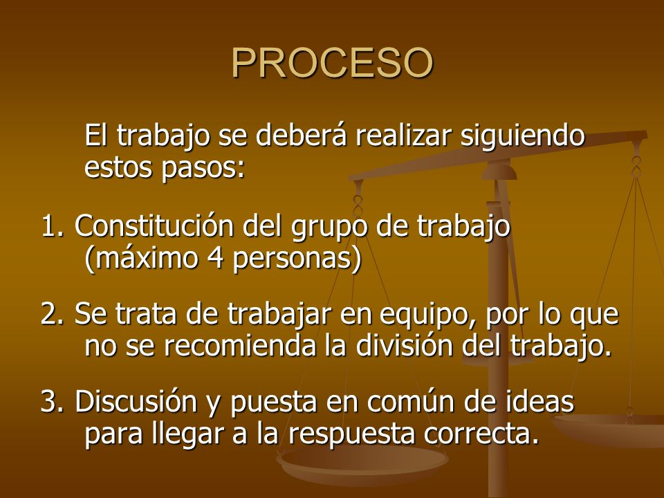 PROCESO El trabajo se deberá realizar siguiendo estos pasos: 1.