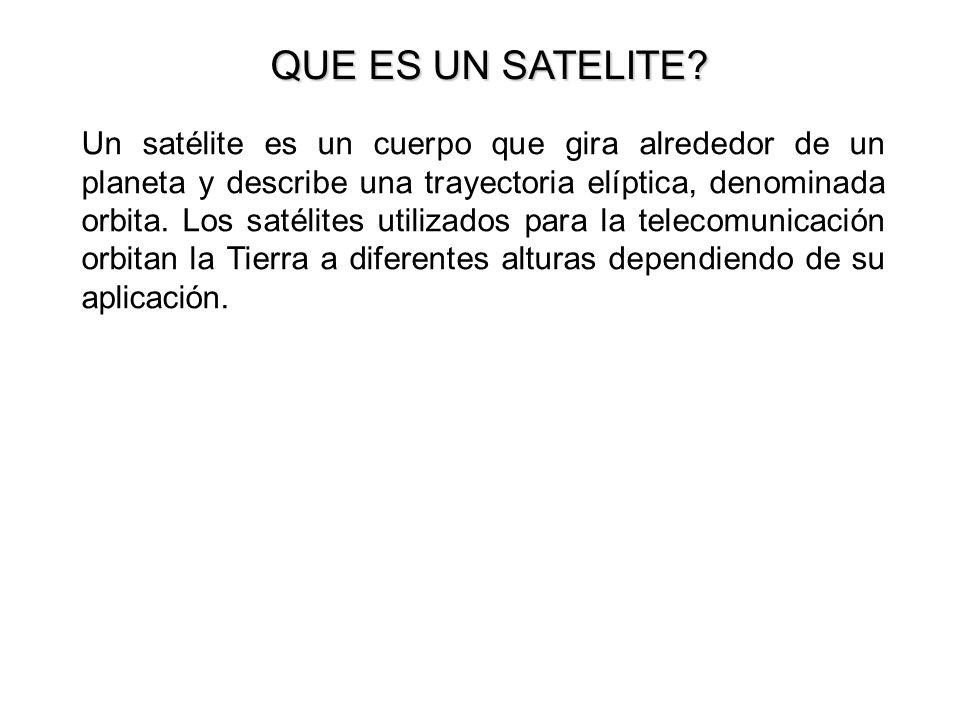 Un satélite es un cuerpo que gira alrededor de un planeta y describe una trayectoria elíptica, denominada orbita. Los satélites utilizados para la tel