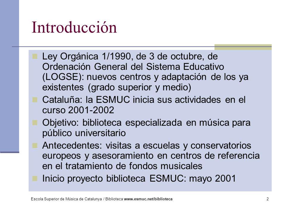 Escola Superior de Música de Catalunya / Biblioteca www.esmuc.net/biblioteca2 Introducción Ley Orgánica 1/1990, de 3 de octubre, de Ordenación General