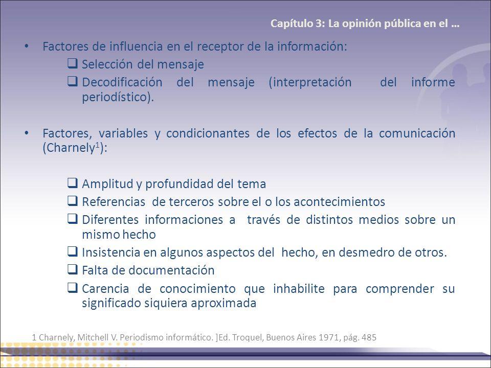 Factores de influencia en el receptor de la información: Selección del mensaje Decodificación del mensaje (interpretación del informe periodístico). F