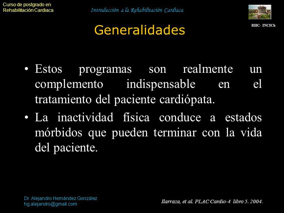 Curso de postgrado en Rehabilitación Cardiaca Dr. Alejandro Hernández González RHC- INCICh Introducción a la Rehabilitación Cardiaca Generalidades hg.