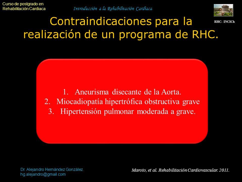 Curso de postgrado en Rehabilitación Cardiaca Introducción a la Rehabilitación Cardiaca Contraindicaciones para la realización de un programa de RHC.