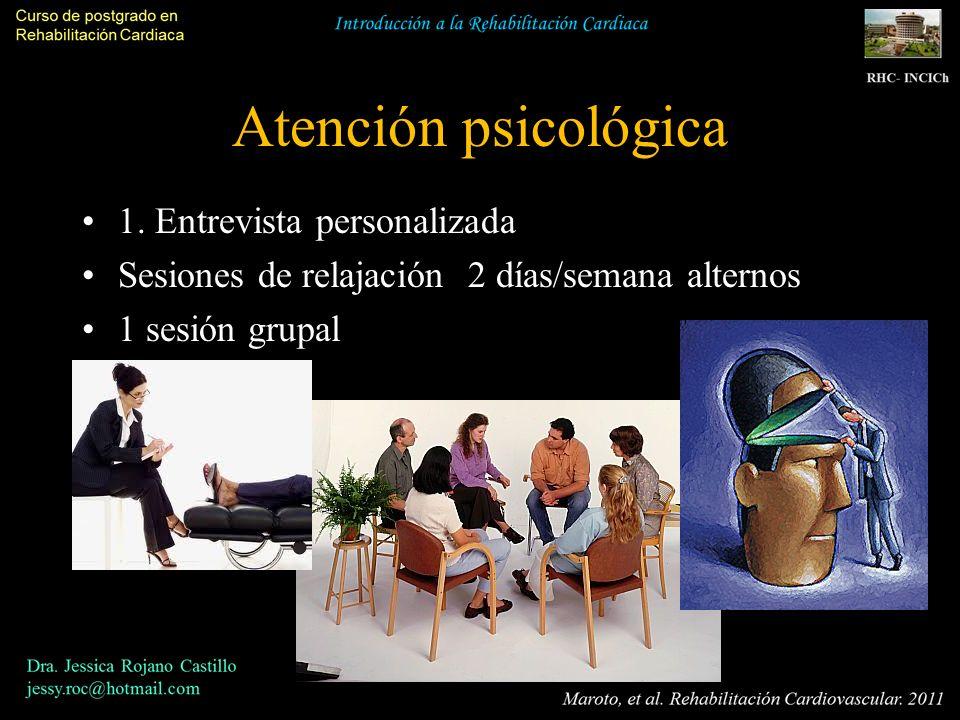Atención psicológica 1. Entrevista personalizada Sesiones de relajación 2 días/semana alternos 1 sesión grupal