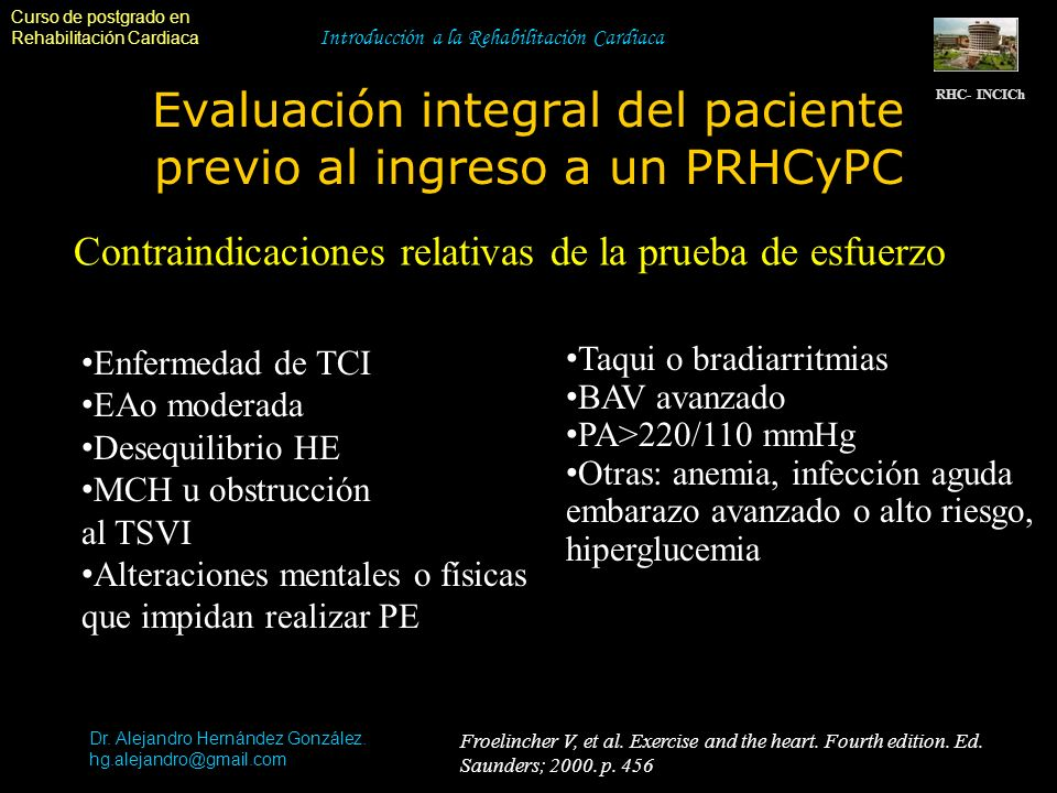 Curso de postgrado en Rehabilitación Cardiaca Introducción a la Rehabilitación Cardiaca Evaluación integral del paciente previo al ingreso a un PRHCyP