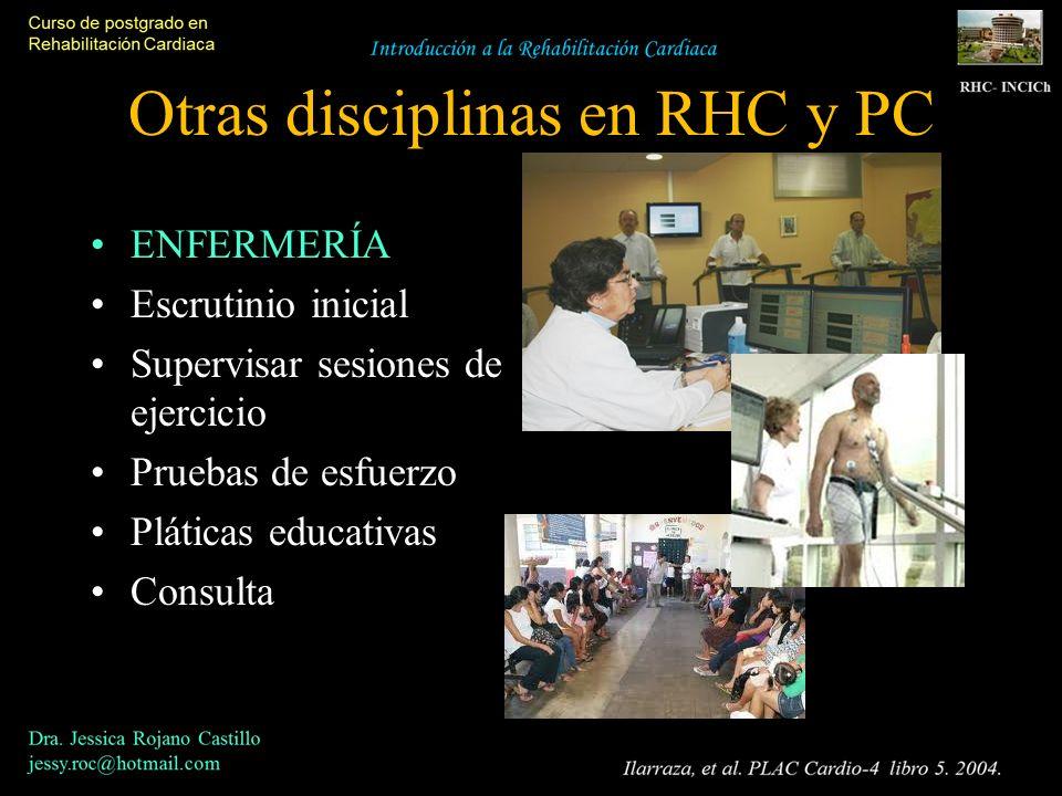 Otras disciplinas en RHC y PC ENFERMERÍA Escrutinio inicial Supervisar sesiones de ejercicio Pruebas de esfuerzo Pláticas educativas Consulta