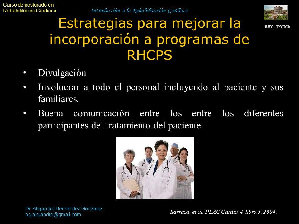 Curso de postgrado en Rehabilitación Cardiaca Introducción a la Rehabilitación Cardiaca Estrategias para mejorar la incorporación a programas de RHCPS