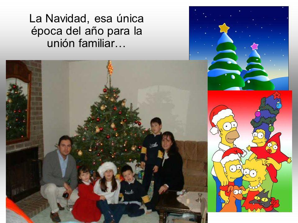 La Navidad, esa única época del año para la unión familiar…