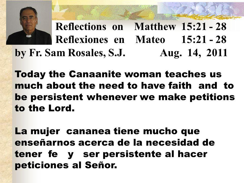 ¿Porque cambio Jesús de mente, para atender a la mujer Cananea.