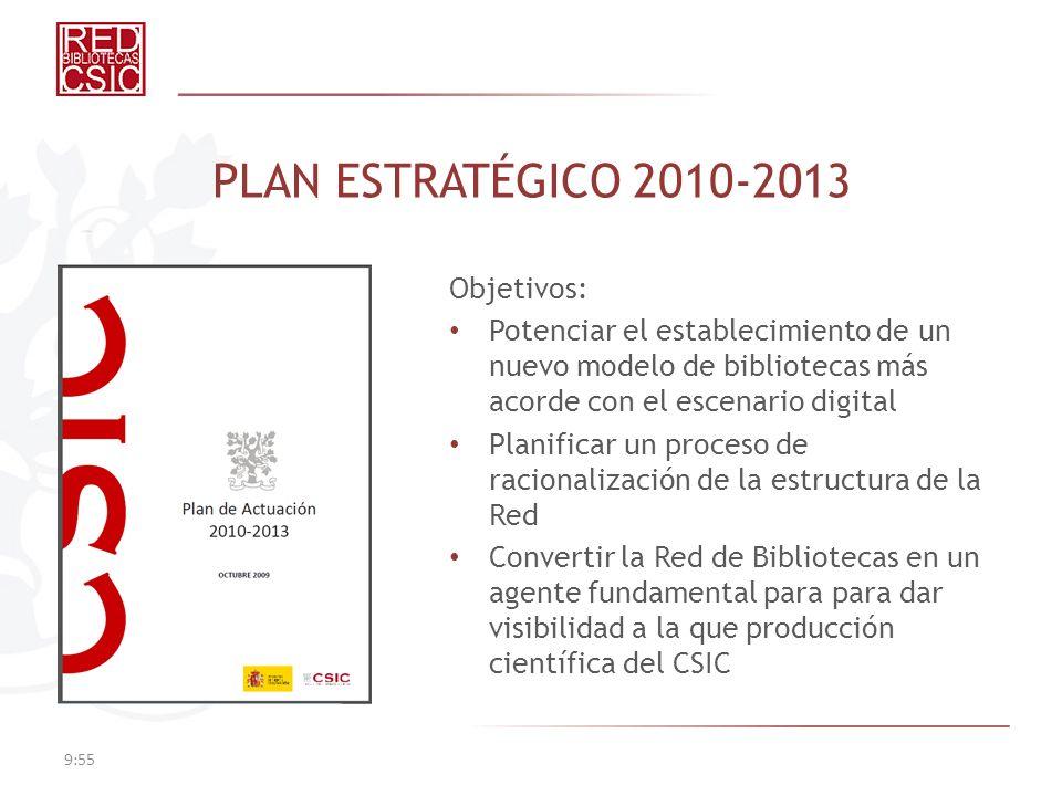 PLAN ESTRATÉGICO 2010-2013 Objetivos: Potenciar el establecimiento de un nuevo modelo de bibliotecas más acorde con el escenario digital Planificar un