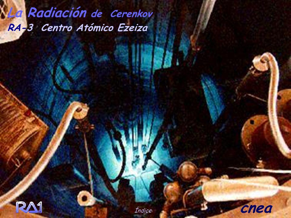 La Radiación de Cerenkov Las partículas cargadas de alta energía, al atravesar un medio transparente con una velocidad cercana a la de la luz, emiten
