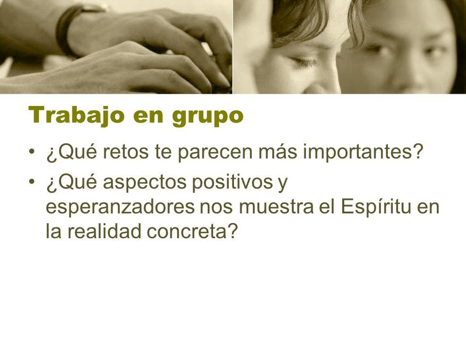 Trabajo en grupo ¿Qué retos te parecen más importantes.