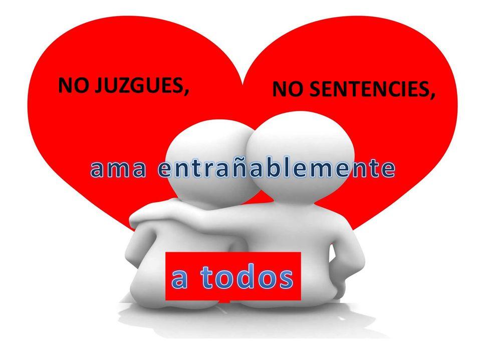 NO JUZGUES, NO SENTENCIES,