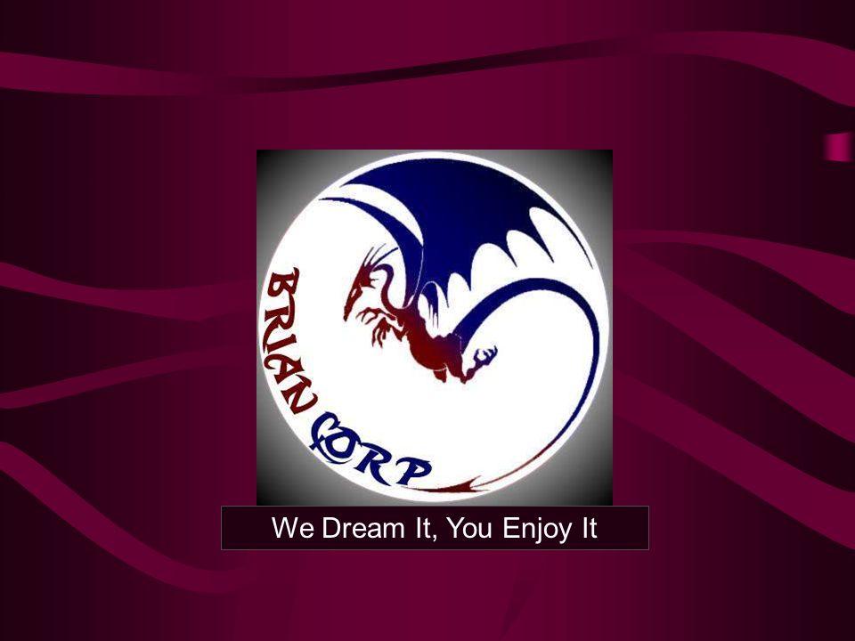 We Dream It, You Enjoy It
