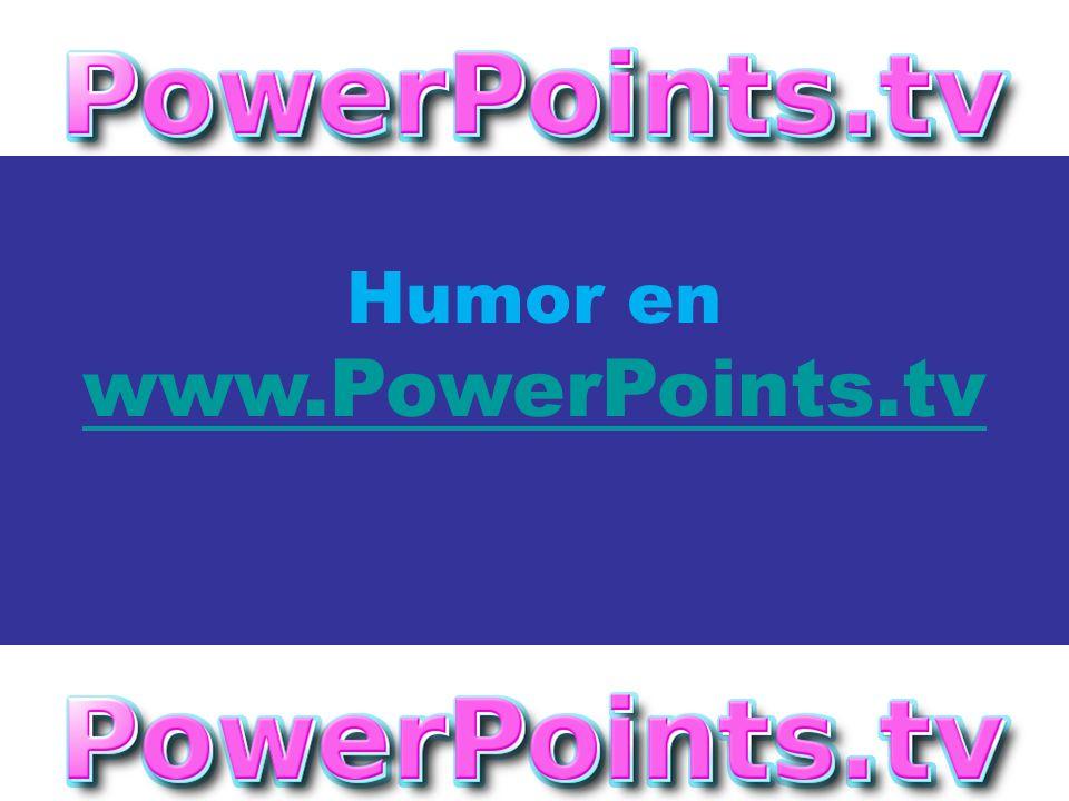 Noviembre - 2.006 Humor en www.PowerPoints.tv