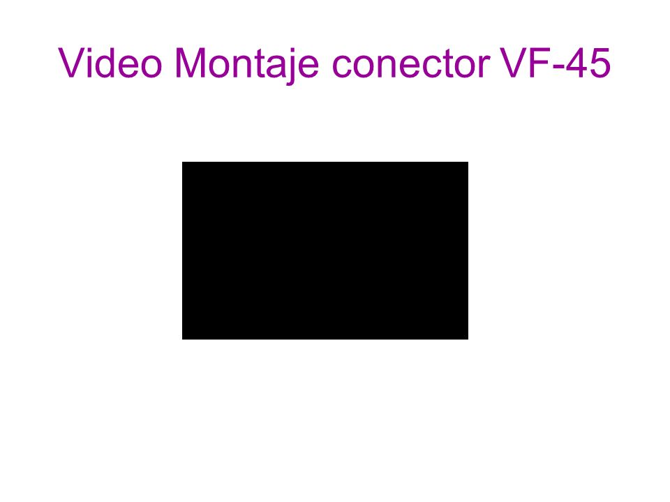 Video Montaje conector VF-45