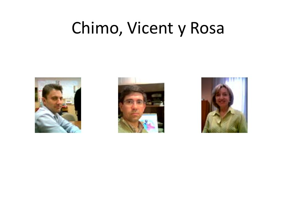 Chimo, Vicent y Rosa