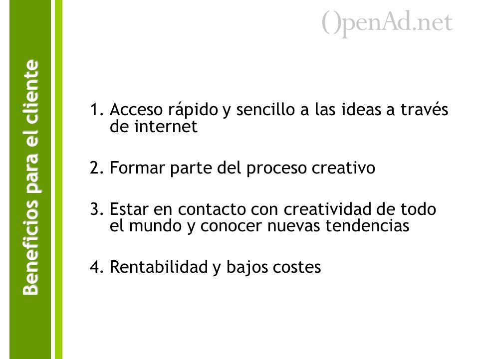 1.Acceso rápido y sencillo a las ideas a través de internet 2.Formar parte del proceso creativo 3.Estar en contacto con creatividad de todo el mundo y