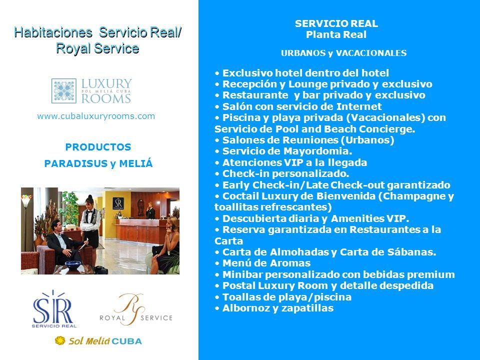 PRODUCTOS PARADISUS y MELIÁ Exclusivo hotel dentro del hotel Recepción y Lounge privado y exclusivo Restaurante y bar privado y exclusivo Salón con se