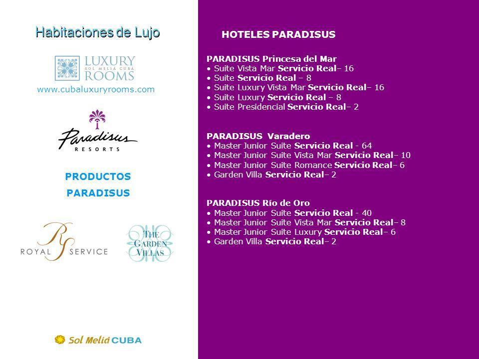 PRODUCTOS PARADISUS HOTELES PARADISUS Habitaciones de Lujo www.cubaluxuryrooms.com PARADISUS Princesa del Mar Suite Vista Mar Servicio Real– 16 Suite