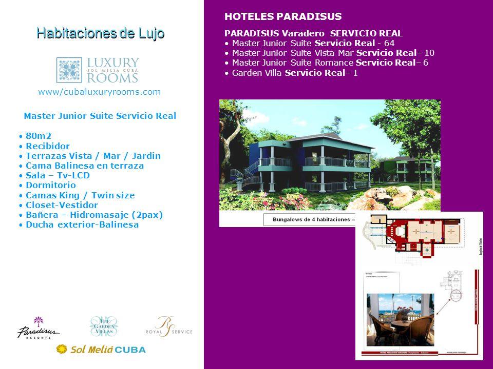 HOTELES PARADISUS Habitaciones de Lujo www/cubaluxuryrooms.com PARADISUS Varadero SERVICIO REAL Master Junior Suite Servicio Real - 64 Master Junior S