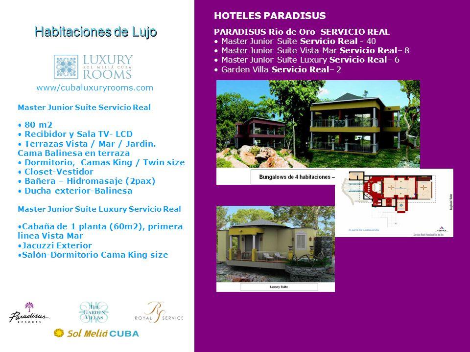 HOTELES PARADISUS Habitaciones de Lujo www/cubaluxuryrooms.com PARADISUS Rio de Oro SERVICIO REAL Master Junior Suite Servicio Real - 40 Master Junior