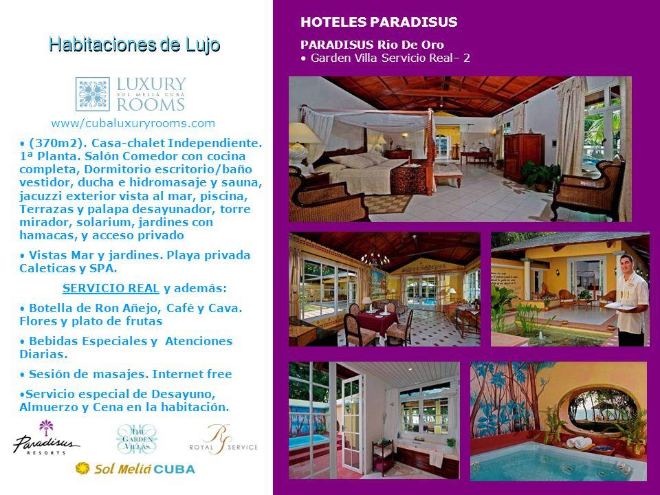 HOTELES PARADISUS Habitaciones de Lujo www/cubaluxuryrooms.com PARADISUS Rio De Oro Garden Villa Servicio Real– 2 (370m2). Casa-chalet Independiente.