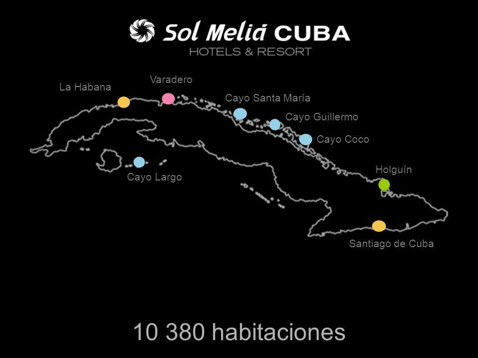 10 380 habitaciones La Habana Varadero Cayo Largo Cayo Santa María Cayo Guillermo Cayo Coco Holguín Santiago de Cuba
