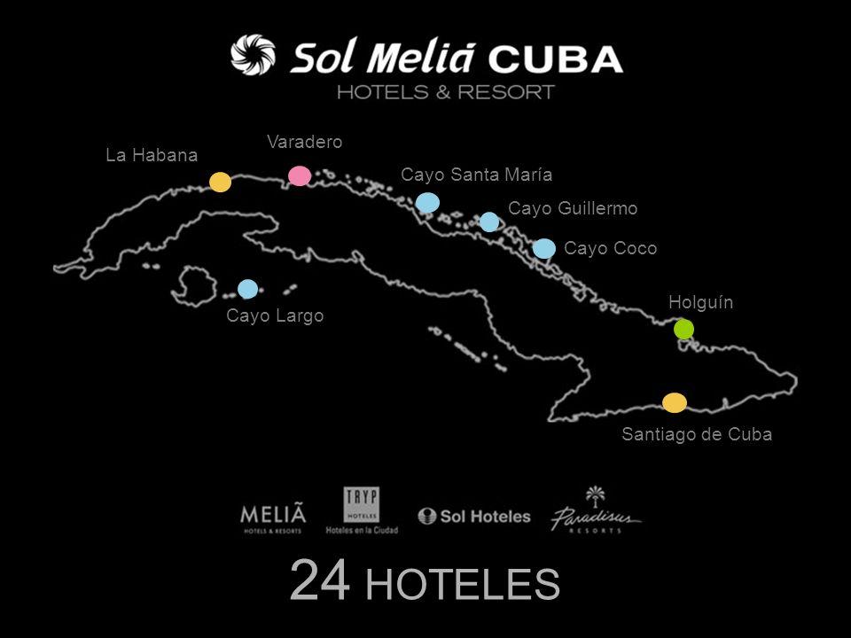 24 HOTELES La Habana Varadero Cayo Largo Cayo Santa María Cayo Guillermo Cayo Coco Holguín Santiago de Cuba
